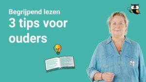 Begrijpend lezen 3 tips voor ouders